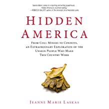 Hidden America: From Coal Miners to Cowboys, an Extraordinary Exploration of the Unseen People Who Make This Country Work (English Edition)