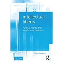 Intellectual Liberty: Natural Rights and Intellectual Property (Law, Ethics and Governance) (English Edition)