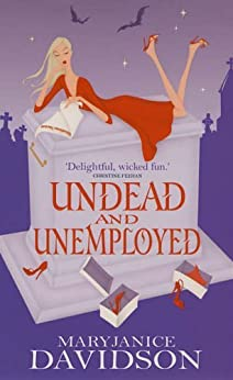 """""""Undead And Unemployed: Number 2 in series (Undead Series) (English Edition)"""",作者:[Davidson, MaryJanice]"""