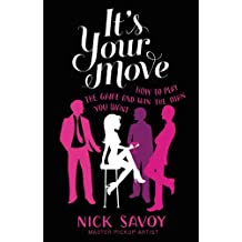 It's Your Move: How to Play the Game and Win the Man You Want (English Edition)