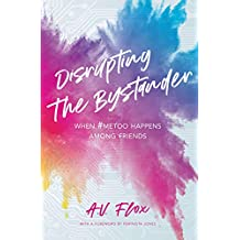 Disrupting the Bystander: When #metoo Happens Among Friends (Thorntree Fundamentals) (English Edition)