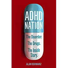 ADHD Nation: The disorder. The drugs. The inside story. (English Edition)