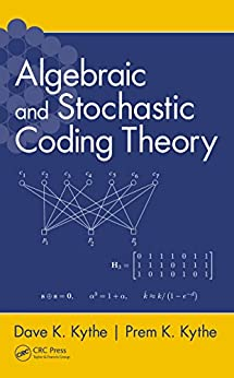 """Algebraic and Stochastic Coding Theory (English Edition)"",作者:[Kythe, Dave K., Kythe, Prem K.]"