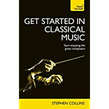 Get Started In Classical Music: Audio eBook (Teach Yourself Audio eBooks) (English Edition)