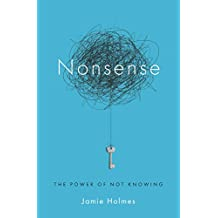 Nonsense: The Power of Not Knowing (English Edition)