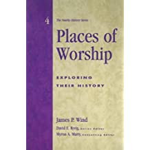Places of Worship: Exploring Their History (American Association for State and Local History) (English Edition)