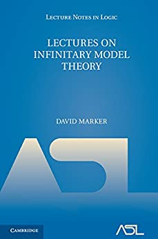 """""""Lectures on Infinitary Model Theory (Lecture Notes in Logic Book 46) (English Edition)"""",作者:[Marker, David]"""