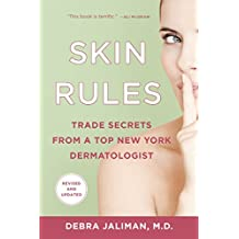 Skin Rules: Trade Secrets from a Top New York Dermatologist (English Edition)