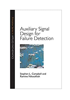 """""""Auxiliary Signal Design for Failure Detection (Princeton Series in Applied Mathematics Book 54) (English Edition)"""",作者:[Campbell, Stephen L., Nikoukhah, Ramine]"""