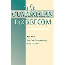 The Guatemalan Tax Reform (English Edition)