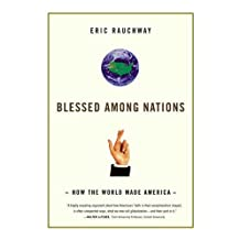 Blessed Among Nations: How the World Made America (English Edition)