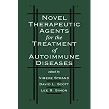 Novel Therapeutic Agents for the Treatment of Autoimmune Diseases (English Edition)