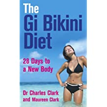 The Gi Bikini Diet: 28 Days to a New Body (English Edition)