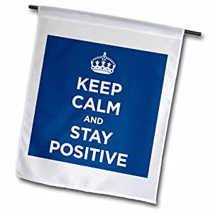 3dRose fl_194342_2 Keep Calm and Stay Positive *蓝花园旗帜,45.72 x 68.58cm