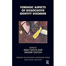 Forensic Aspects of Dissociative Identity Disorder (The Forensic Psychotherapy Monograph Series) (English Edition)