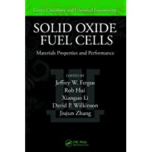 Solid Oxide Fuel Cells: Materials Properties and Performance (Green Chemistry and Chemical Engineering) (English Edition)