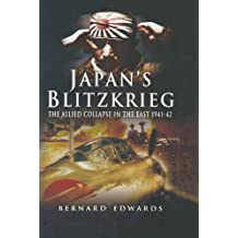 Japan's Blitzkrieg: The Allied Collapse in the East 1941-42 (English Edition)