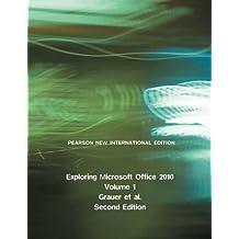 Exploring Microsoft Office 2010, Volume 1: Pearson New International Edition (English Edition)