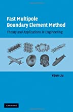 Fast Multipole Boundary Element Method: Theory and Applications in Engineering (English Edition)