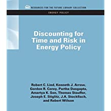 Discounting for Time and Risk in Energy Policy (RFF Energy Policy Set Book 3) (English Edition)