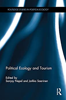 """""""Political Ecology and Tourism (Routledge Studies in Political Ecology) (English Edition)"""",作者:[Saarinen, Jarkko]"""