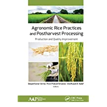 Agronomic Rice Practices and Postharvest Processing: Production and Quality Improvement (English Edition)