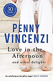 """""""Love In The Afternoon and Other Delights (English Edition)"""",作者:[Vincenzi, Penny]"""