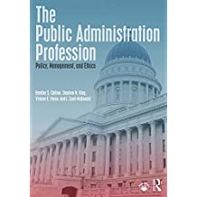 The Public Administration Profession: Policy, Management, and Ethics (English Edition)