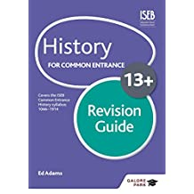 History for Common Entrance 13+ Revision Guide (Galore Park Common Entran/13+) (English Edition)