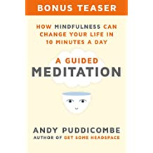 How Mindfulness Can Change Your Life in 10 Minutes a Day: A Guided Meditation (Bonus Teaser!) (English Edition)