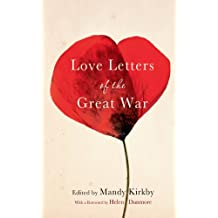Love Letters of the Great War (English Edition)