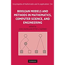 Boolean Models and Methods in Mathematics, Computer Science, and Engineering (Encyclopedia of Mathematics and its Applications Book 134) (English Edition)