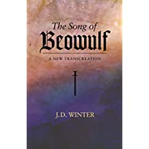 The Song of BEOWULF: A New Transcreation (English Edition)