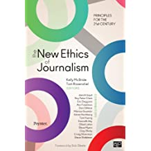 The New Ethics of Journalism: Principles for the 21st Century (English Edition)
