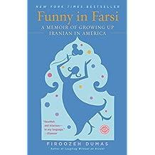 Funny in Farsi: A Memoir of Growing Up Iranian in America (English Edition)