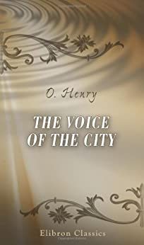 """""""The Voice of the City (English Edition)"""",作者:[Henry, O.]"""