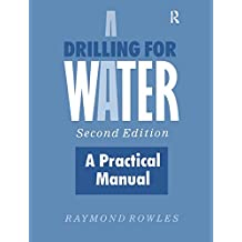 Drilling for Water: A Practical Manual (English Edition)
