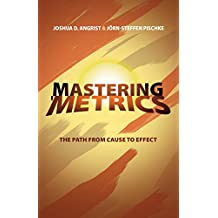 Mastering 'Metrics: The Path from Cause to Effect (English Edition)