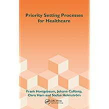 Priority Setting Processes for Healthcare: In Oregon, USA; New Zealand; the Netherlands; Sweden; and the United Kingdom (English Edition)