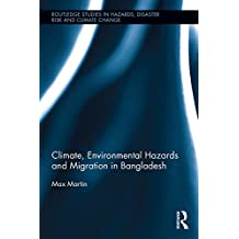 Climate, Environmental Hazards and Migration in Bangladesh (Routledge Studies in Hazards, Disaster Risk and Climate Change) (English Edition)