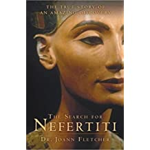 The Search for Nefertiti: The True Story of an Amazing Discovery (English Edition)