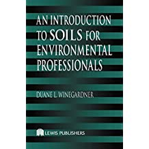 An Introduction to Soils for Environmental Professionals (English Edition)