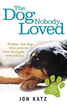 """The Dog Nobody Loved (English Edition)"",作者:[Katz, Jon]"