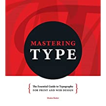 Mastering Type: The Essential Guide to Typography for Print and Web Design (English Edition)