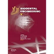 Biodental Engineering V: Proceedings of the 5th International Conference on Biodental Engineering (BIODENTAL 2018), June 22-23, 2018, Porto, Portugal (English Edition)