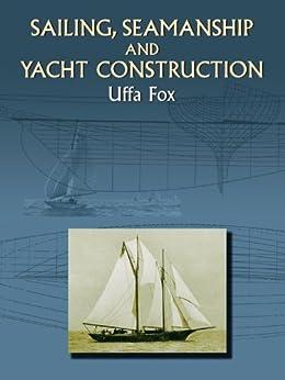"""Sailing, Seamanship and Yacht Construction (Dover Maritime) (English Edition)"",作者:[Fox, Uffa]"