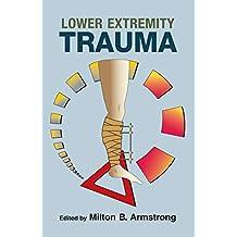 Lower Extremity Trauma (English Edition)