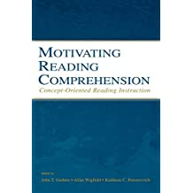 Motivating Reading Comprehension: Concept-Oriented Reading Instruction (English Edition)