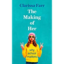 The Making of Her: Why School Matters (English Edition)