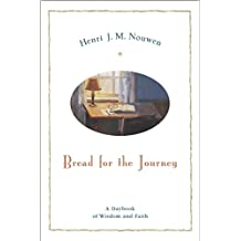 Bread for the Journey: A Daybook of Wisdom and Faith (English Edition)